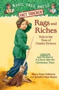 Rags and Riches: Kids in the Time of Charles Dickens: A Nonfiction Companion to Magic Tree House #44: a Ghost Tal... (Hardcover)