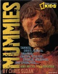 Mummies: Dried, Tanned, Sealed, Drained, Frozen, Embalmed, Stuffed, Wrapped, and Smoked... and We're Dead Serious (Hardcover)