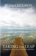 Taking the Leap: Freeing Ourselves from Old Habits and Fears (Paperbac