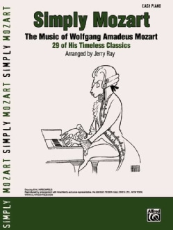 Simply Mozart: The Music of Wolfgang Amadeus Mozart : 29 of His Timeless Classics, Easy Piano (Paperback)