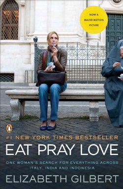 Eat, Pray, Love: One Woman's Search for Everything Across Italy, India, and Indonesia (Paperback)