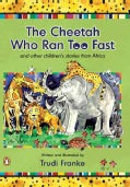 The Cheetah Who Ran Too Fast (Paperback)