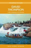 David Thompson: A Life of Adventure and Discovery (Paperback)