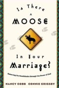 Is There a Moose in Your Marriage? (Paperback)
