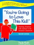 You're Going to Love This Kid!: Teaching Students With Autism in the Inclusive Classroom (Paperback)