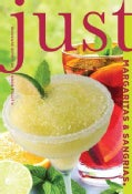 Just Margaritas & Sangrias: A Little Book of Liquid Sunshine (Paperback)