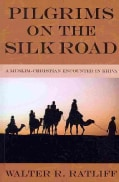 Pilgrims on the Silk Road: A Muslim-Christian Encounter in Khiva (Paperback)