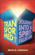 Transformed: The Journey into a Spirit-filled Life (Paperback)