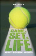 Game, Set, Life: My Match With Crohn's and Cancer (Paperback)