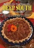 Best of the Best from the Deep South Cookbook: Selected Recipes from the Favorite Cookbooks of Louisiana, Miss... (Spiral bound)