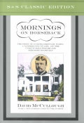 Mornings on Horseback: The Story of an Extraordinary Family, a Vanished Way of Life and the Unique Child Who Beca... (Hardcover)