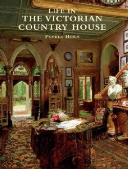 Life in the Victorian Country House (Paperback)