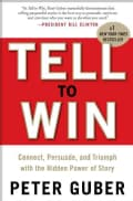 Tell to Win: Connect, Persuade, and Triumph With the Hidden Power of Story (Hardcover)