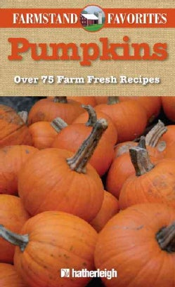 Pumpkins: Over 75 Farm Fresh Recipes (Paperback)