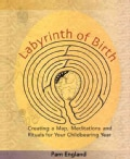 Labyrinth of Birth: Creating a Map, Meditations and Rituals for Your Childbearing Year (Paperback)