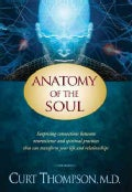 Anatomy of the Soul: Surprising Connections Between Neuroscience and Spiritual Practices That Can Transform Your ... (Paperback)