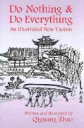 Do Nothing & Do Everything: An Illustrated New Taoism (Hardcover)