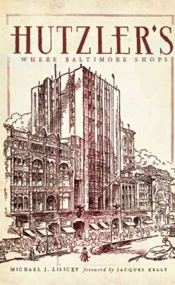 Hutzler's: Where Baltimore Shops (Paperback)