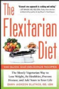 The Flexitarian Diet: The Mostly Vegetarian Way to Lose Weight, Be Healthier, Prevent Disease, and Add Years to Y... (Paperback)