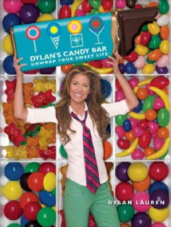 Dylan's Candy Bar: Unwrap Your Sweet Life (Hardcover)