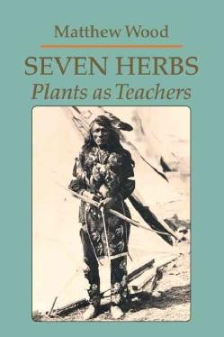 Seven Herbs: Plants As Teachers (Paperback)