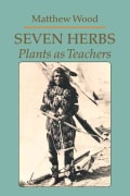 Seven Herbs: Plants As Teachers (Paperback)