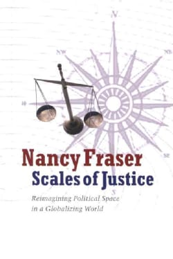 Scales of Justice: Reimagining Political Space in a Globalizing World (Paperback)