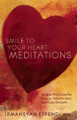 Smile to Your Heart Meditations: Simple Practices for Peace, Health and Spiritual Growth (Paperback)