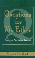 Questions for My Father: Finding the Man Behind Your Dad (Paperback)