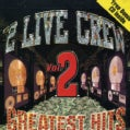 2 Live Crew - Greatest Hits Vol. 02