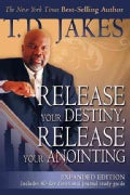 Release Your Destiny, Release Your Anointing (Paperback)