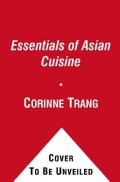 Essentials of Asian Cuisine: Fundamentals and Favorite Recipes (Paperback)