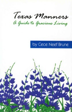 Texas Manners: A Guide to Gracious Living (Paperback)
