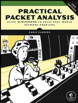 Practical Packet Analysis: Using Wireshark to Solve Real-World Network Problems (Paperback)