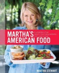 Martha's American Food: A Celebration of Our Nation's Most Treasured Dishes, from Coast to Coast (Hardcover)