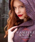 Vampire Knits: Projects to Keep You Knitting from Twilight to Dawn (Paperback)
