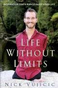 Life Without Limits: Inspiration for a Ridiculously Good Life (Hardcover)