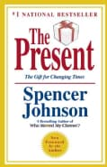 The Present: The Secret to Enjoying Your Work and Life, Now! (Hardcover)