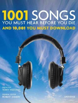 1001 Songs You Must Hear Before You Die: And 10,001 to Download (Hardcover)