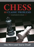 Chess: 80 Classic Problems: One Move and You're Dead! (Paperback)