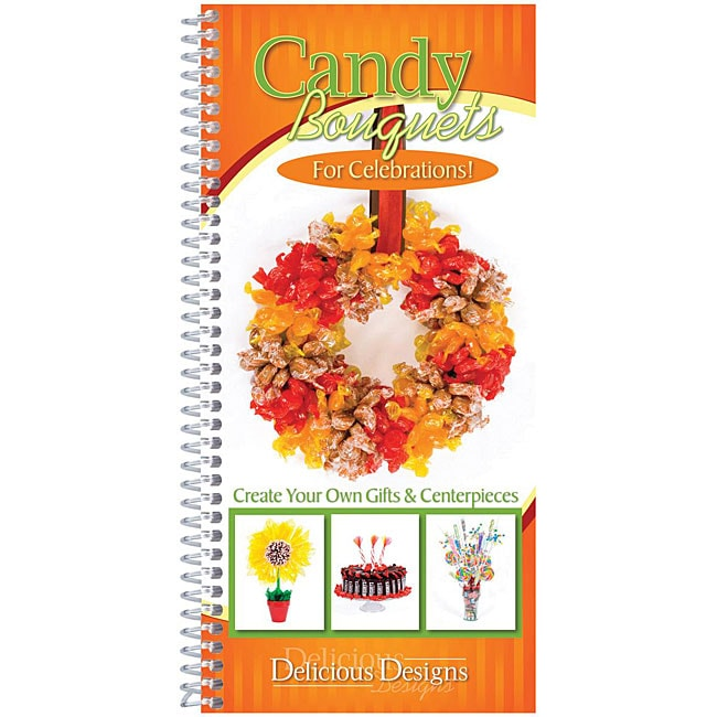 CQ Products 'Candy Bouquets for Celebrations' Cookbook