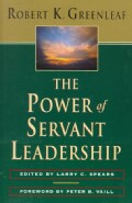 The Power of Servant Leadership: Essays (Paperback)