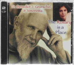GROESCHEL/SIMONETTA - ROSARY IS A PLACE