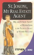 St. Joseph, My Real Estate Agent: Why the Patron Saint of Home Life Is the Patron Saint of Home-Selling (Paperback)