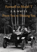 Farewell to Model T: From Sea to Shining Sea (Hardcover)