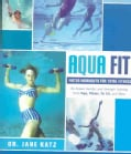 Your Water Workout: No-Impact Aerobic And Strength Training From Yoga, Pilates, Tai Chi and More (Paperback)