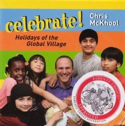 CHRIS MCKHOOL - CELEBRATE! HOLIDAYS OF THE GLOBAL VILLAGE