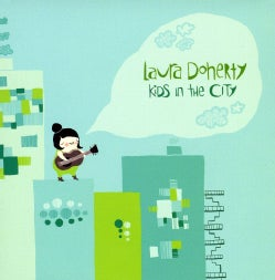 LAURA DOHERTY - KIDS IN THE CITY