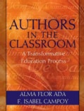 Authors in the Classroom: Transformative Education for Teachers, Students, and Families (Paperback)