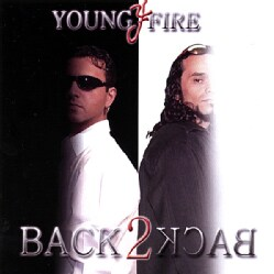 YOUNG FIRE - BACK 2 BACK